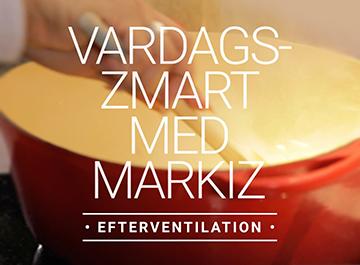 Vardagssmart med Markiz -Efterventilation