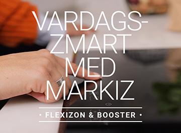 Vardagssmart med Markiz -Flexizon & Booster