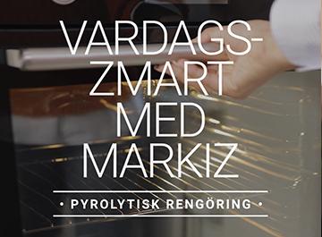 Vardagssmart med Markiz -Pyrolytisk rengöring