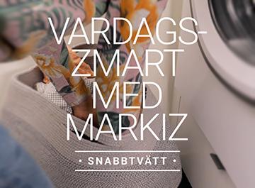 Vardagssmart med Markiz -Snabbtvätt